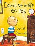 David Shannon: David Se Mete En Lios / David Gets in Trouble (Coleccion Rascacielos) (Spanish Edition)