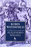 Waterfield, Robin: La Guerra Por El Imperio De Alejandro Magno / The war for the empire of Alexander the Great (Spanish Edition)