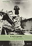 Lynch, Kevin: Echar a Perder - Un Analisis del Deterioro (Spanish Edition)
