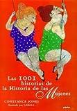 Jones, Constance: Las I00I Historias de la Historia de las mujeres