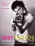 Dimery, Robert: 1001 Discos Que Hay Que Escuchar Antes de Morir / 1001 Albums You Must Hear Before You Die (Spanish Edition)