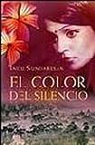 Sundaresan, Indu: El Color Del Silencio/ The Color of Silence (Spanish Edition)