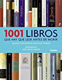 Boxall, Peter: 1001 libros que hay que leer antes de morir / 1001 Books you Must Read Before you Die: Relatos e historias de todos los tiempos / Tales and Stories of All Time (Spanish Edition)