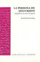 PERSONA DE JESUCRISTO, LA by SCHNACKENBURG