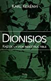 Kerenyi, Karl: Dionisios / Dionysian: Raiz de la vida indestructible / Root of Unbreakable Life (Spanish Edition)