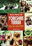 Downing, Elizabeth: Manual Practico Del Yorkshire Terrier/ Guide to Owning a Yorkshire Terrier