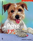 Hegewald-Kawich, Horst: Mi Perro y yo/ Me and My Dog (Amo a Los Animales / I Love My Animals) (Spanish Edition)