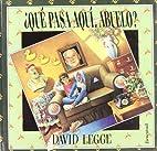 Que Pasa Aqui, Abuelo? (Spanish Edition) by…