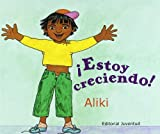 Aliki: Estoy Creciendo (Conocer Y Aprender / Know and Learn) (Spanish Edition)