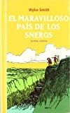Smith, E.a. Wyke: El Maravilloso Pais De Los Snergs/the Marvellous Land of Snergs