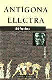 Sofocles: ANTIGONA -: ELECTRA (Spanish Edition)