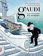 Un paseo del señor Gaudi (Spanish Edition)…