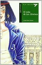 EL ROBO DE LAS MENINAS by Luisa Villar…