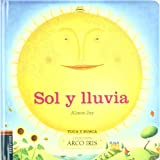 Jay, Alison: Sol y lluvia / Rain and Shine (Arco Iris: Toca Y Busca / Rainbow: Touch and Feel) (Spanish Edition)