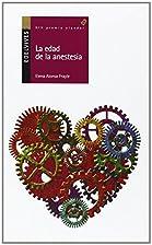 La edad de la anestesia by Elena Alonso…