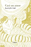 Hall, Radclyffe: Casi un amor / Almost Love (Narrativa) (Spanish Edition)