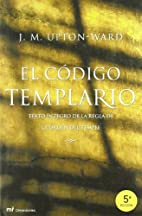 El codigo templario/ The rule of the…