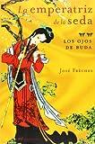 Freches, Jose: La emperatriz de la seda / Silk Empress (Mr Novela Historica) (Spanish Edition)