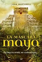 La Mascara Maya (Spanish Edition) by Juan…