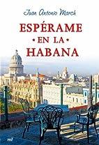 Esperame En La Habana (Spanish Edition) by…