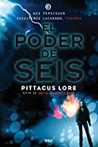 El poder de seis by Pittacus Lore