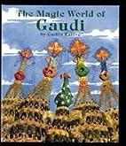 The Magic World of Gaudi by Carlos Esteve…