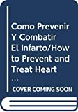 Roquebrune, Jean-Paul: Como Prevenir Y Combatir El Infarto/How to Prevent and Treat Heart Attacks