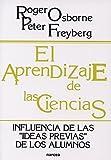 Freyberg, Peter: El Aprendizaje de Las Ciencias (Spanish Edition)