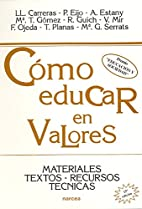Cómo educar en valores : materiales,…