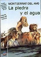 La Piedra y el Agua by Montserrat del Amo