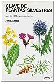 Rose, Francis: Clave de plantas silvestres