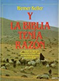 Keller, Werner: Y La Biblia Tenia Razon - Color - (Spanish Edition)