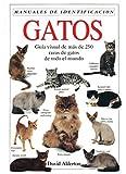 Alderton, David: Gatos - Guia Visual de Mas de 250 Razas (Spanish Edition)