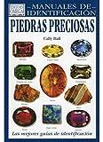 Hall, Cally: Piedras preciosas: guía visual de más de 130 variedades de piedras preciosas
