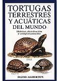 Alderton, David: Tortugas Terrestres y Acuaticas del Mundo (Spanish Edition)