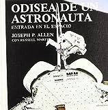 Allen, Joseph P.: Odisea de Un Astronauta (Spanish Edition)