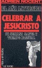 Celebrar a Jesucristo el año litúrgico. IV…