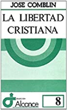 La libertad cristiana by Jose Comblin