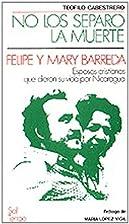 No los Separo la Muerte: Felipe y Mary…