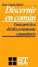 Discernir en común : guía práctica del…