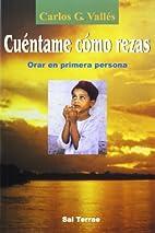 Cuentame Como Rezas (Spanish Edition) by…