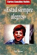 Estad Siempre Alegres (Spanish Edition) by…