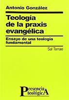 Teología de la praxis evangélica ensayo de…