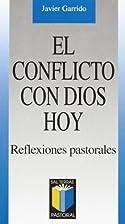 El conflicto con Dios hoy. Reflexiones…