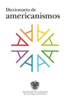 Diccionario de Americanismos = Dictionary of…