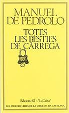 Totes les besties de càrrega by Manuel de…