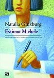 Natalia Ginzburg: Estimat Michele