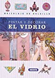 JIMENEZ RIOJA, ALBERTO: PINTAR Y DECORAR EL VIDRIO