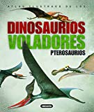 Wellnhofer, Peter: Atlas Ilustrado De Los Pterosaurios / The illustrated Encyclopedia of Pterosaurs (Spanish Edition)