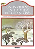 Jean-Claude Brisville: UN Invierno En LA Vida De Gran Oso/Winter in the Life of Great Bear (Spanish Edition)